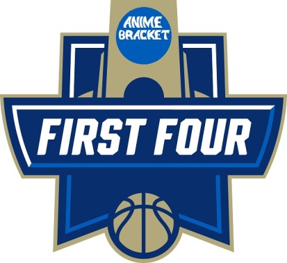 Anime Bracket First Four