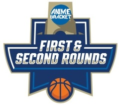 Anime Bracket First & Second Rounds